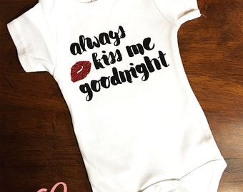 Always Kiss Me Goodnight Onesie
