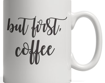 But First, Coffee Mug - Gift For Coffee Lover Caffeine Drinker Addict Who Drink A Good Hot Cup Of Joe in The Morning To Go Fresh To Work OK