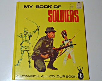 SALE  My Book of Soldiers A Monarch All Colour Book 1969 Vintage Children's Book