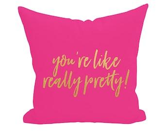 Decorative Pillows, Throw Pillow, Home Decor, Custom Monogram Accent Pillow Cover, Farmhouse Wedding - You're Like Really Pretty
