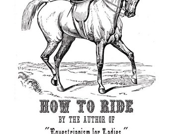 How To Ride, 1882- E-Booklet & Digital Collage File-  PDF Horse Equestrian Download