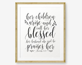 Her children arise and call her blessed, her husband also, and he praises her, Proverbs 31:28, Mother's Day gift. Mom's birthday, Bible