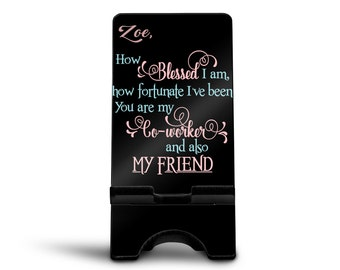 Blessed to have you as a co-worker and friend, Cell Phone Stand