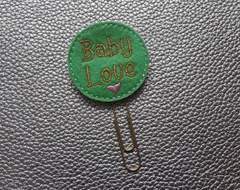 Baby Love Planner Bookmark. Planner Feltie Clip.  Paperclip.  Felt Clip. Planner Gifts.  Stationery.  UK SELLER!