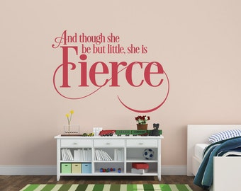 Baby Girl Nursery Wall Decal And Though She Be But Little She Is Fierce Wall Decal - Children's Nursery Decor - Girls Wall Decals
