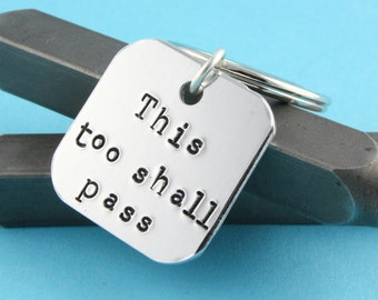 VENTE - This Too Shall Pass trousseau - proverbe porte-clés - porte-clés - porte-clés argenté