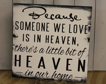Because Someone We Love is in HEAVEN There's a little bit of HEAVEN in our home-Condolence-Memorial-Sympathy-Black-Ivory