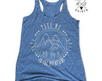 FLASH SALE, Women's Tank Top - Take Me To The Mountains - Outdoors shirt - Hiking - Camping Shirt - Forest Nature