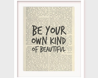 Be Your Own Kind of Beautiful, Inspirational Print, Printable Inspirational Quote, Wall Decor, Bedroom Decor, Bathroom Wall Art, Download