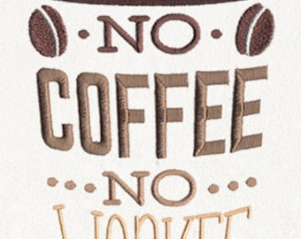 No Coffee No Workee Embroidered Flour Sack Hand/Dish Towel