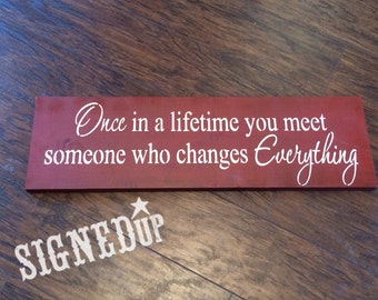 Once In A Lifetime Wood Sign