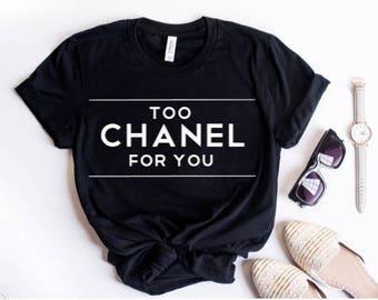Too Chanel For You Shirt,Fashion Shirt, Designer Shirt,