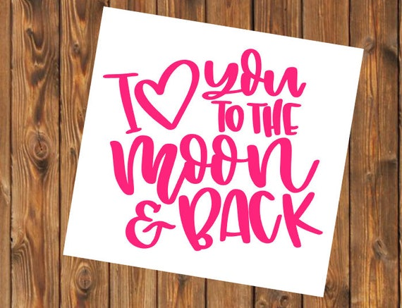 Free Shipping-I Love You to the Moon and Back, Yeti Rambler Decal, RTIC Corksickle Tumbler Sticker Decal, Laptop Sticker, Southern Decal