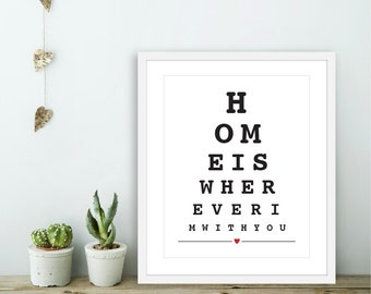 Home Is Wherever I'm With You -  Eye Chart Wall Art - Eye Chart Print  - Love Wall Art - Love Eye Chart - Bedroom Wall Art