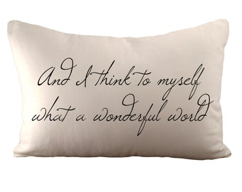 And I think to myself what a wonderful world - Cushion Cover - 12x18 - Choose your fabric and font colour
