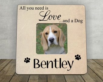 Gift for Pet Lover, Pet Tribute, Personalized Photo Frame, All you need is Love and a dog, Pet Lover Christmas Gift, Personalized Pet Gift