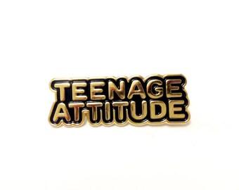Teen attitude pin