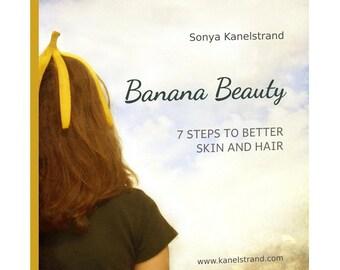Instant download, Banana Beauty book, 7 steps to better skin and hair, handmade toxic-free banana treatment