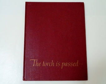 The Torch Is Passed - Associated Press Story of the Death of a President 1963 - JFK - John F Kennedy - Antique Hardcover Illustrated Book