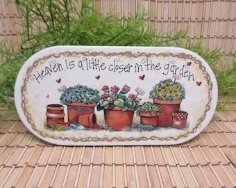 "Garden Tile Wall Hanging ""Heaven is a little closer..."" Faith Hope Love Flowers Pots Gardener Gift Inspirational Vintage FREE SHIPPING (812)"