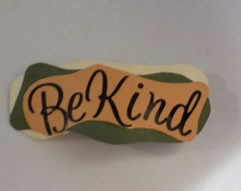 Be Kind Hair Barrette