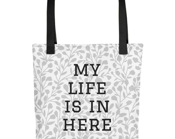 Funny Tote Bag My Life Is In Here