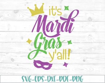 Its Mardi Gras Yall svg, eps, dxf, png, cricut or cameo, scan N cut, cut file, mardi gras svg, its mardi gras yall cut file, mardi gras