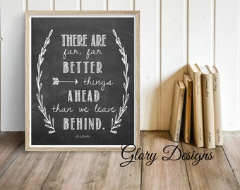 Printable, There are far, far better things ahead than we leave behind printable, CS Lewis quote, Home Decor Printable, Wall art, Chalkboard