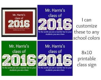 Custom Teacher gift, Class of 2016, printable digital file, End of the year teacher gift, 8x10 printable teacher gift. teacher appreciation