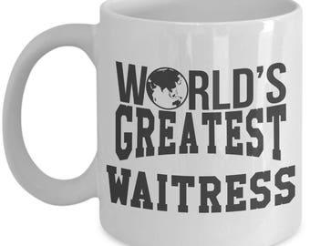 Gift for Waitress. World Greatest Waitress. Funny Waitress Mug. 11oz 15oz Coffee Mug.