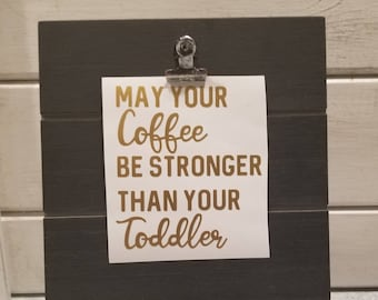 May your coffee be stronger than your toddler* gift for her* gift for daughter*funny mom decal*mom sticker for yeti*mom coffee cup tumbler