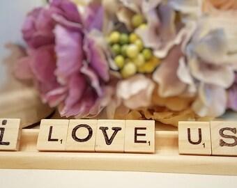 """Scrabble Quote """"I Love Us"""""""