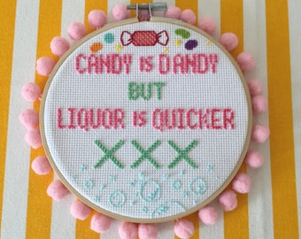 candy is dandy but liquor is quicker cross-stitch 6in hoop