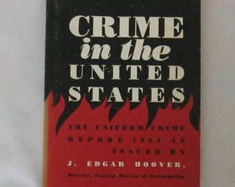 Crime in the United States. The Uniform Crime Report 1963