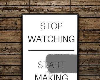 """Premium Poster Quote """"Stop Watching""""- Scandinavian style - Wall decoration - Typographic Illustration - Black and White - Gift"""