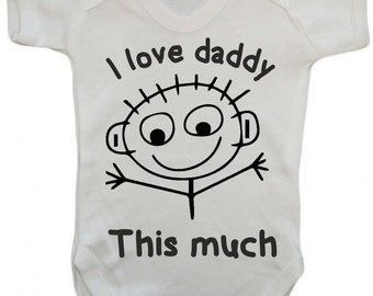 I love my Daddy this much Baby Vest Romper suit Baby Clothes Babywear Body suit Sleepsuit Family New baby New dad gifts baby shower