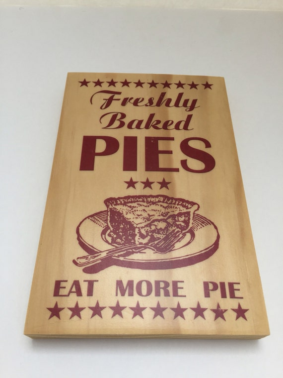 Freshly Baked Pies Sign On Wood, Pie Print On Wood For Kitchen, Gift For Baker, Gift For Foodie, Pie Art For Bakery Kitchen, Gift For Baker