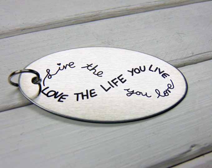 Live the Life you Love Key Chain, Your Handwriting keychain - or font, personalized key chain, keychain for him, keychain for her, Christ