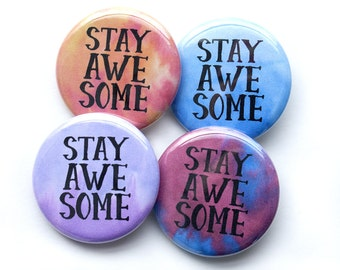 Stay Awesome Buttons – Stay Awesome Pins – 1.25 inch Button – Motivational Buttons – Inspirational Buttons – Party Favors – Gifts Under 10