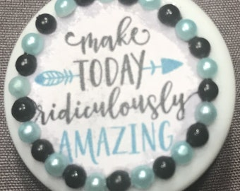 Make Today Ridiculously Amazing-Retractable Badge/ID Holder