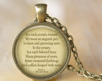 """EMILY DICKINSON quote """" For each ecstatic instant....."""" Necklace Quote Glass Pendant Literary Quote handmade Pendant Literary Jewelry"""