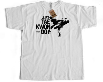Just Tae Kwon Do it