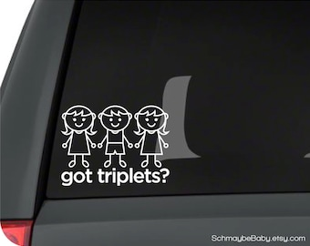 Got Triplets? Child - White Vinyl Car Decal, Boy Triplets, Girl Triplets, Boy Girl Triplets