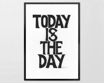 Printable document typography design - Today Is The Day  - motivational print
