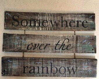 Somewhere Over the Rainbow rustic wooden hand painted sign