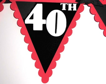 Happy 40th Birthday Pennant Banner - Black, Red and White or Your choice of colors
