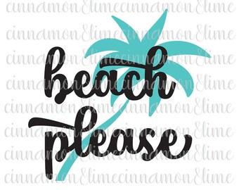 Beach Please Svg, Beach Svg, Summer Svg, Summer Time Svg, Sea Svg, Vacation Svg, Ocean Svg, Beach Quote Svg, Beach Cut Files