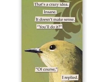 Crazy Idea Magnet - Bird - Animal - Nature - Gift - Stocking Stuffer - Mincing Mockingbird