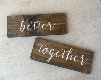 Better Together Signs, Better Together Chair Signs, Wooden Wedding Signs, Better Together signs - Sophia Collection