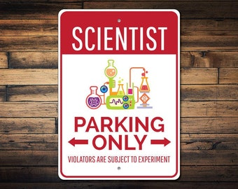 Scientist Parking Sign, Scientist Sign, Scientist Gift for Science Lover Sign, Scientist Decor, Science Sign - Quality Aluminum ENS1002730